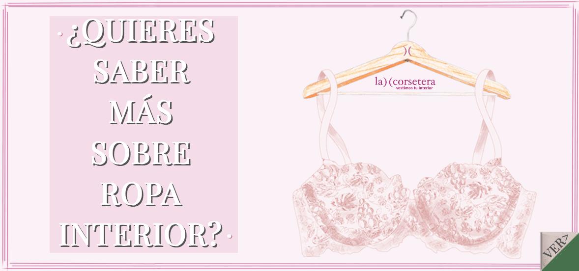 Aprende sobre ropa interior con lacorsetera